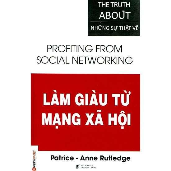 Những sự thật về Làm giàu từ mạng xã hội - The truth about Profiting From Social Networking