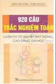 920 Câu Luyện thi trắc nghiệm - Toán