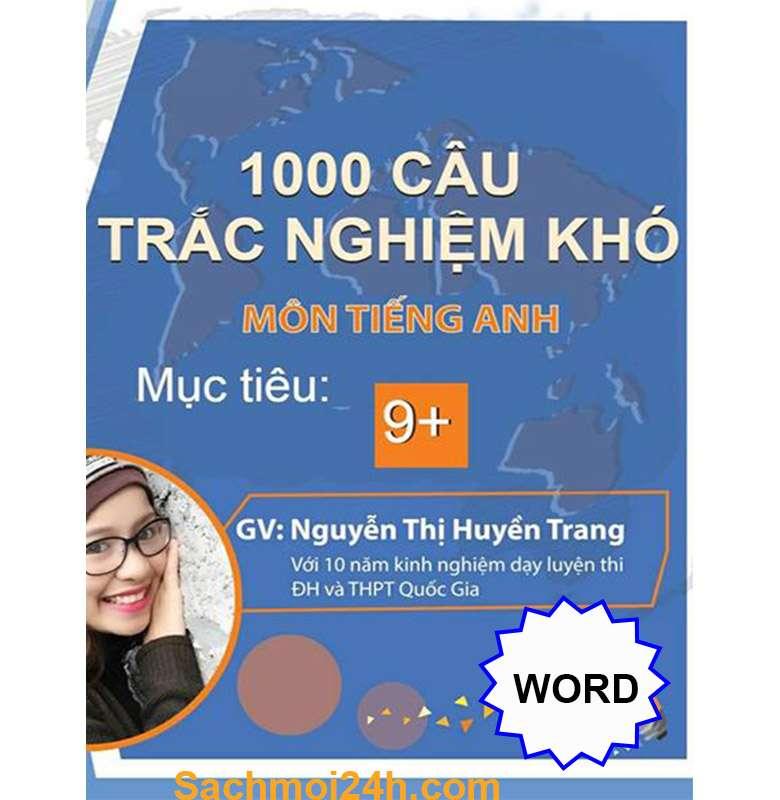 1000-cau-trac-nghiem-kho-luyen-thi-thpt-quoc-gia-mon-tieng-anh