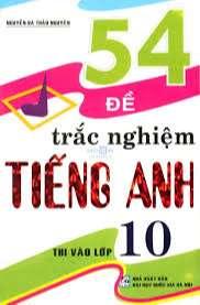 54-de-trac-nghiem-tieng-anh-thi-vao-lop-10