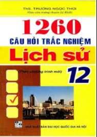 1260 câu hỏi Trắc nghiệm Lịch sử 12